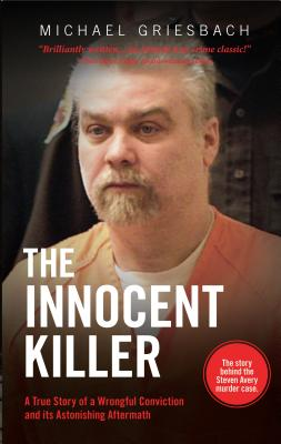 Image for Innocent Killer: A True Story of a Wrongful Conviction and its Astonishing After