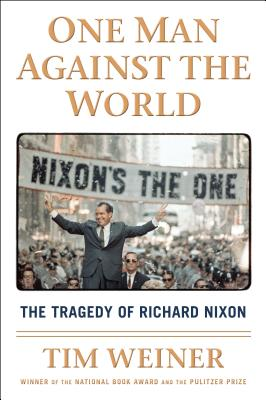 Image for One Man Against the World: The Tragedy of Richard Nixon