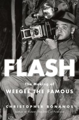 Image for Flash: The Making of Weegee the Famous