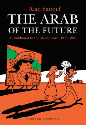 Image for ARAB OF THE FUTURE : A GRAPHIC MEMOIR