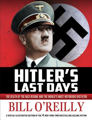 Image for Hitler's Last Days: The Death of the Nazi Regime and the World's Most Notorious Dictator