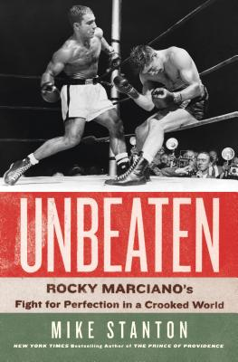 Image for Unbeaten: Rocky Marciano's Fight for Perfection in a Crooked World
