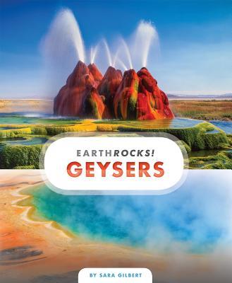 Geysers (Earth Rocks!), Gilbert, Sara