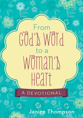 Image for From God's Word to a Woman's Heart:  A Devotional
