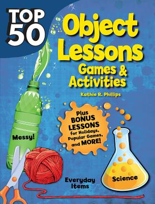 Image for Top 50 Topical Bible Object Lessons: Games and Activities