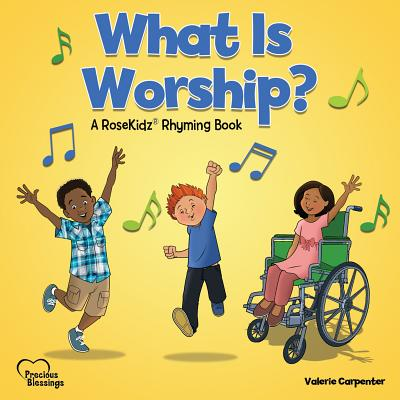 Image for What is Worship? A RoseKidz Rhyming Book (Precious Blessings Series)