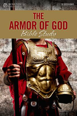 Image for The Armor of God (Rose Visual Bible Studies)