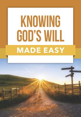 Image for Knowing God's Will Made Easy (Rose Publishing Made Easy Series)