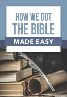Image for How We Got the Bible Made Easy (Rose Publishing Made Easy Series)