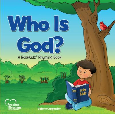 Image for Who Is God?: A Rosekidz Rhyming Board Book
