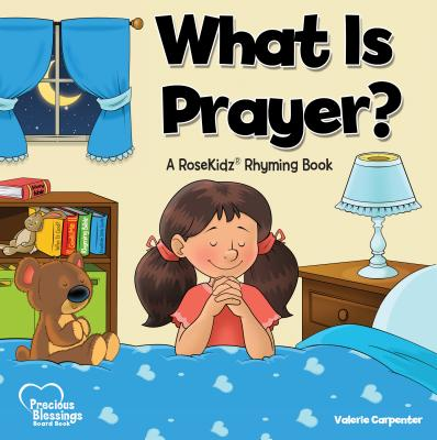 Image for What is Prayer? A RoseKidz Rhyming Board Book (Ages 1-3)