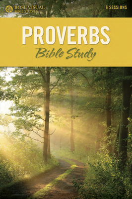 Image for Proverbs Bible Study (Rose Visual Bible Study Series)