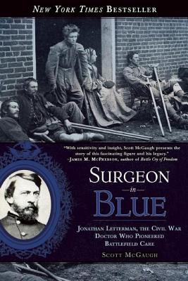 Image for Surgeon in Blue: Jonathan Letterman, the Civil War Doctor Who Pioneered Battlefield Care