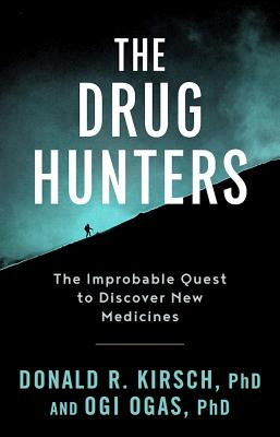 Image for The Drug Hunters: The Improbable Quest to Discover New Medicines