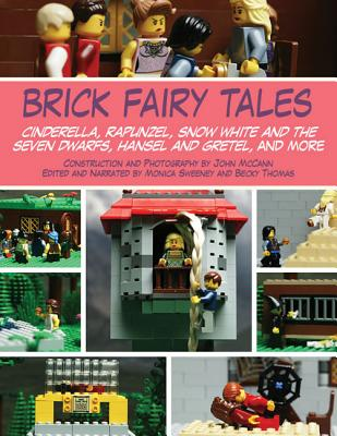 Image for Brick Fairy Tales: Cinderella, Rapunzel, Snow White and the Seven Dwarfs, Hansel and Gretel, and More