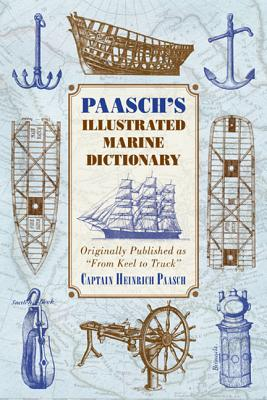 "Image for Paasch's Illustrated Marine Dictionary: Originally Published as ""From Keel to Truck"""