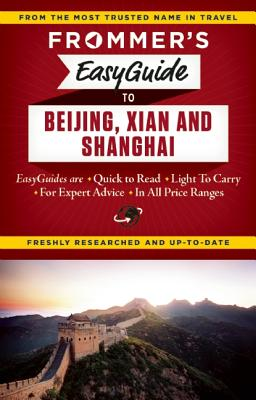 Image for Frommer's Easyguide to Beijing, Xian and Shanghai