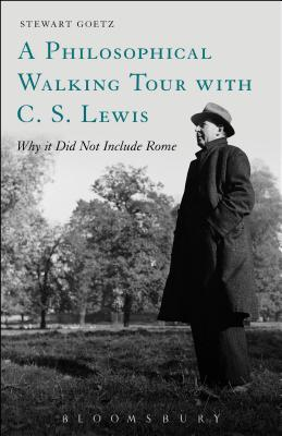Image for A Philosophical Walking Tour with C.S. Lewis: Why It Did Not Include Rome
