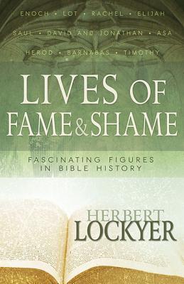 Image for Lives of Fame & Shame: Lives of Fame & Shame: Fascinating Figures in Bible History