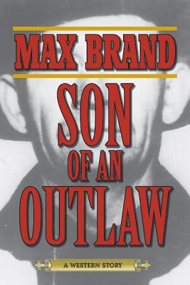 Image for Son of an Outlaw: A Western Story