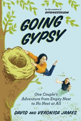 Image for Going Gypsy: One Couple's Adventure from Empty Nest to No Nest at All