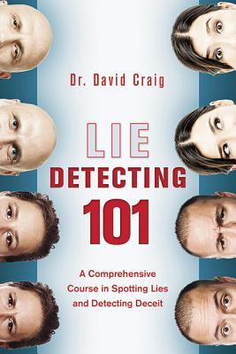 Image for Lie Detecting 101: A Comprehensive Course in Spotting Lies and Detecting Deceit