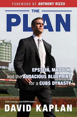 Image for Plan: Epstein, Maddon, and the Audacious Blueprint for a Cubs Dynasty