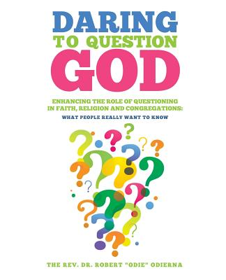 Image for Daring to Question God
