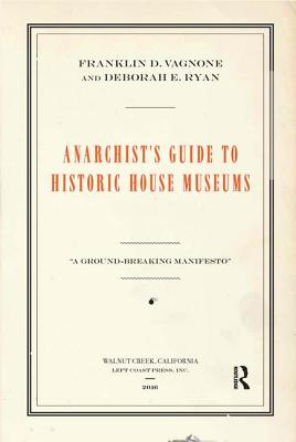 Image for Anarchist's Guide to Historic House Museums