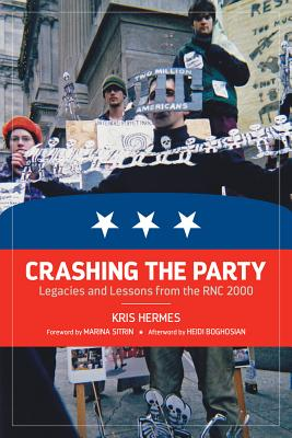 Image for Crashing the Party: Legacies and Lessons from the RNC 2000