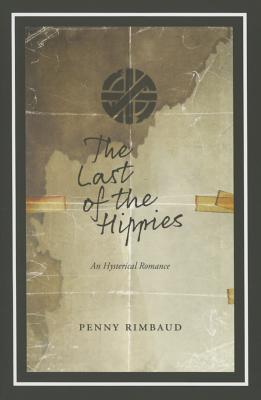 Image for The Last of the Hippies: An Hysterical Romance