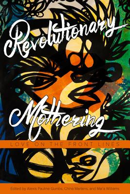 Image for Revolutionary Mothering: Love on the Front Lines