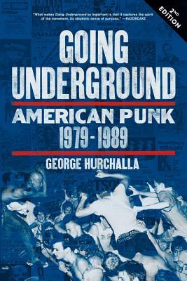 Going Underground: American Punk 1979–1989, Hurchalla, George
