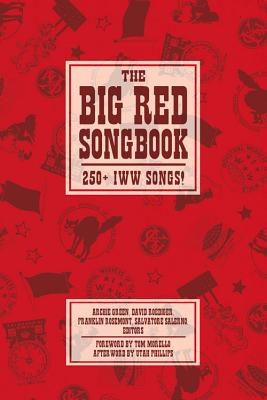 Image for The Big Red Songbook: 250+ IWW Songs! (The Charles H. Kerr Library)