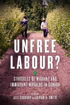 Image for Unfree Labour?: Struggles of Migrant and Immigrant Workers in Canada