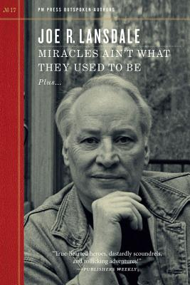 Miracles Ain't What They Used to Be (Outspoken Authors), Lansdale, Joe R.