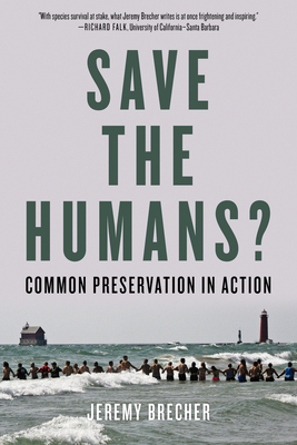 Image for Save the Humans?: Common Preservation in Action