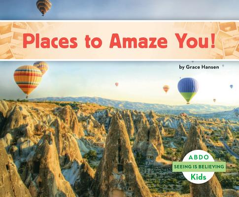 Places to Amaze You! (Seeing Is Believing), Hansen, Grace