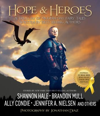 Image for True Heroes: A Treasury of Bestselling Authors Create Modern-day Fairy Tales