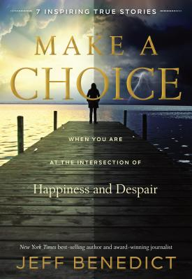 Image for Make A Choice: When You Are at the Intersection of Happiness and Despair