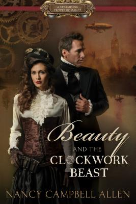 Image for Beauty and the Clockwork Beast (Steampunk Proper Romance)