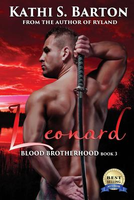 Leonard: Blood Brotherhood (Volume 3), Barton, Kathi S.