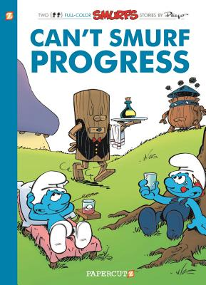 The Smurfs #23: Can't Smurf Progress (The Smurfs Graphic Novels), Peyo