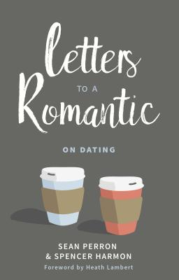 Image for Letters to a Romantic: On Dating