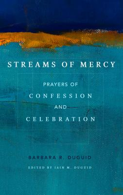 Image for Streams of Mercy: Prayers of Confession and Celebration