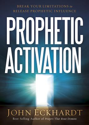 Image for Prophetic Activation: Break Your Limitation to Release Prophetic Influence