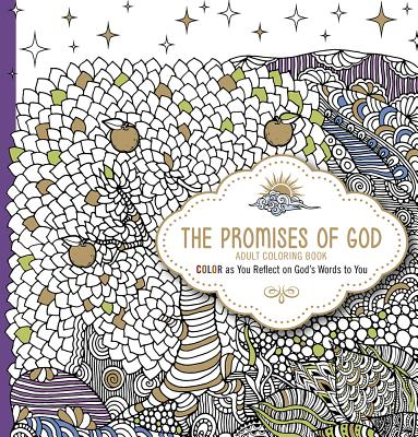 Image for The Promises of God - Adult Coloring Book: Color as You Reflect on God's Words to You