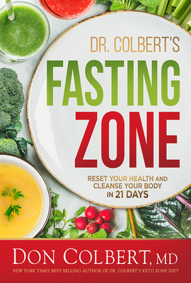 Image for Dr. Colbert's Fasting Zone: Reset Your Health and Cleanse Your Body in 21 Days