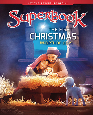 Image for The First Christmas: The Birth of Jesus (Superbook)