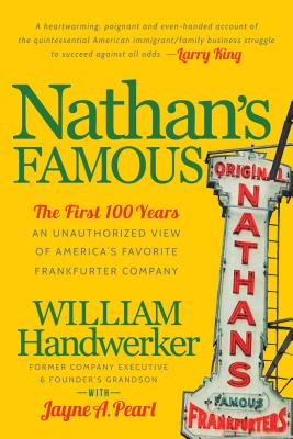 Image for Nathan's Famous: The First 100 Years of America's Favorite Frankfurter Company